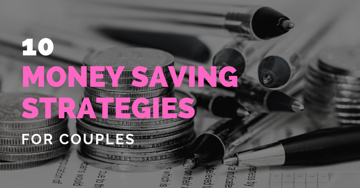 Money Saving Ideas For Couples