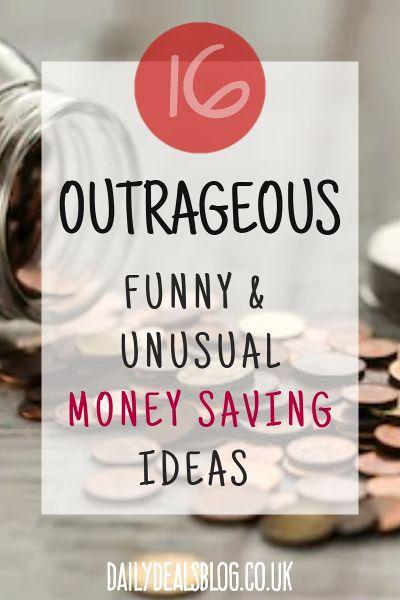 16 outrageous funny unusual money saving ideas