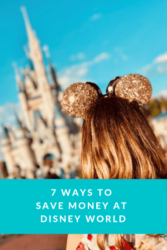 7 Ways To Save Money at Disney World