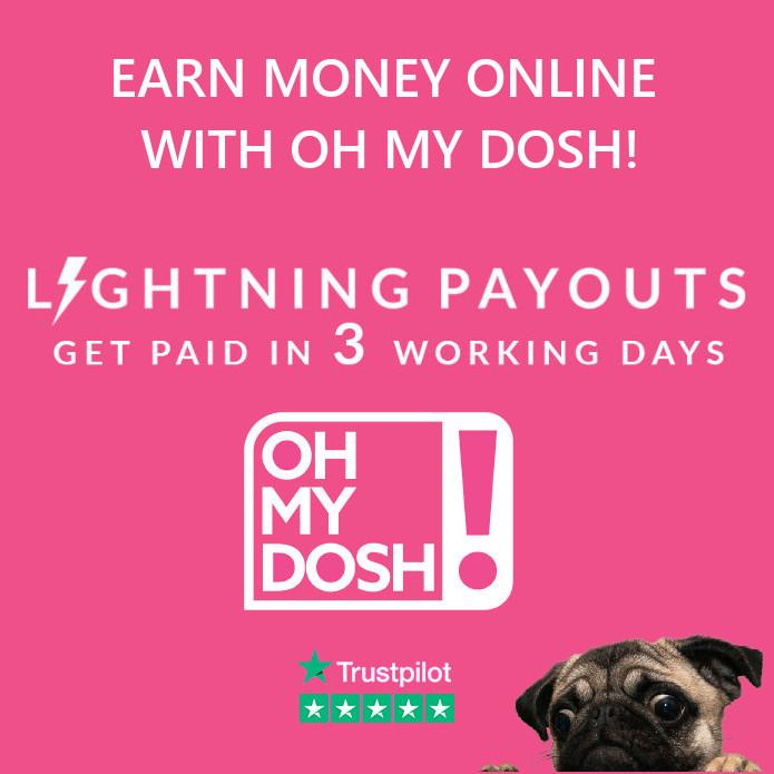 Earn Money online Oh My Dosh