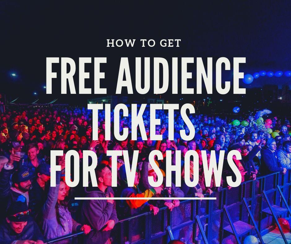 Free Tickets for TV shows