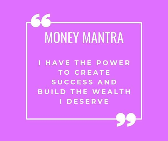 I have the power to create success and build the wealth I deserve