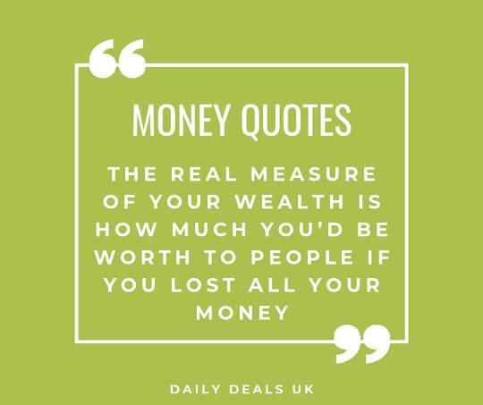 The real measure of your wealth is how much youd be worth to people if you lost all your money