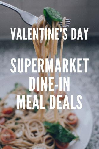 Valentine's Meal Deals 2021 - Supermarket Dine-In for 2 offers