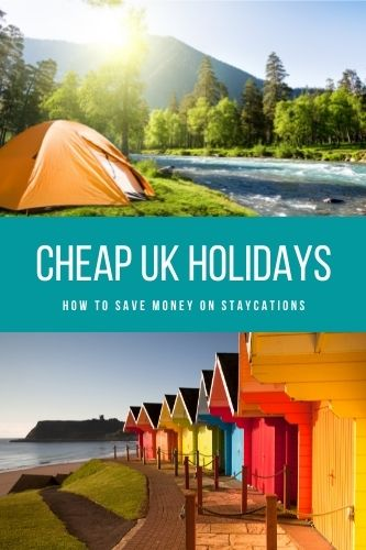 Cheap UK Breaks - How to Save Money on UK Holidays in 2021