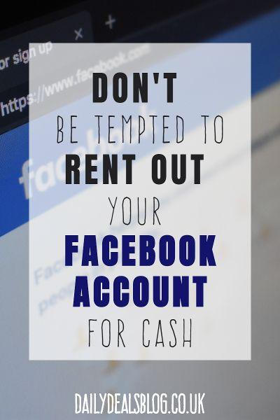 dont be tempted to rent out your facebook account for cash