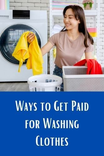 Get Paid to Wash Clothes – Ways to Earn Money from Washing Clothes in 2021
