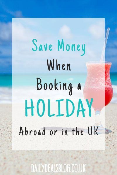 Save Money when Booking a Holiday Abroad or in the UK