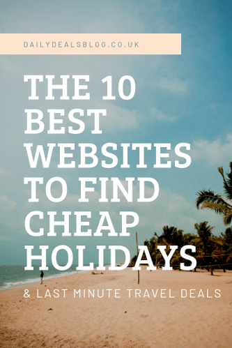 the best websites to find cheap holidays last minute travel deals